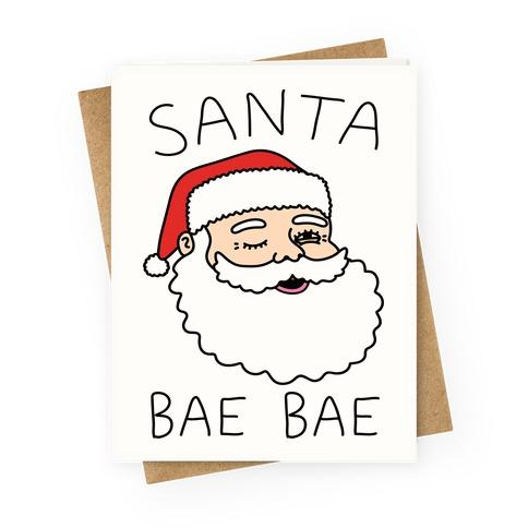 Santa Bae Bae Greeting Card