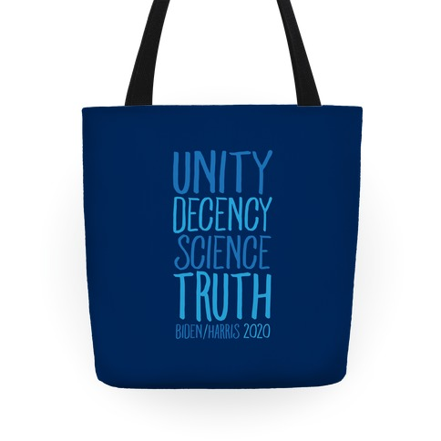 Unity Decency Science Truth Biden Harris 2020 Tote