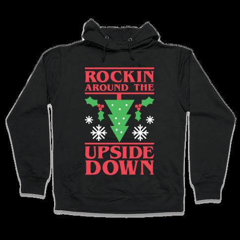 Rockin Around The Upside Down Hooded Sweatshirt