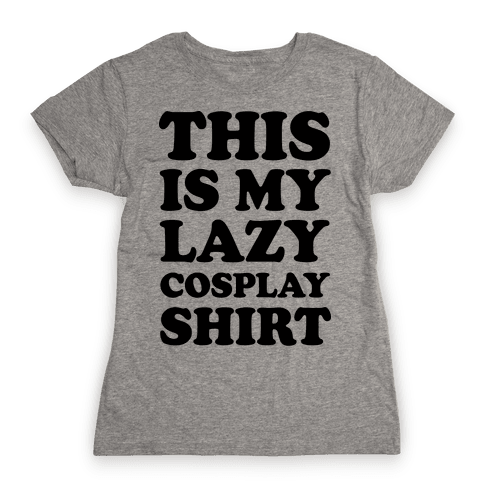 This Is My Lazy Cosplay Shirt Womens T-Shirt