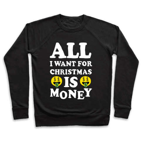 All I Want For Christmas Is Money Pullover