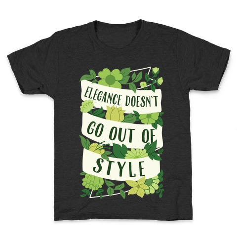 Elegance Doesn't Go Out Of Style Kids T-Shirt