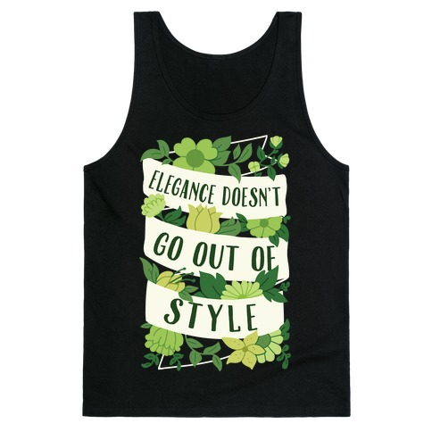 Elegance Doesn't Go Out Of Style Tank Top