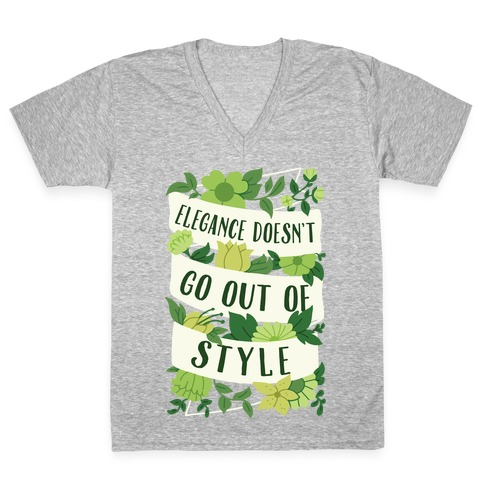 Elegance Doesn't Go Out Of Style V-Neck Tee Shirt