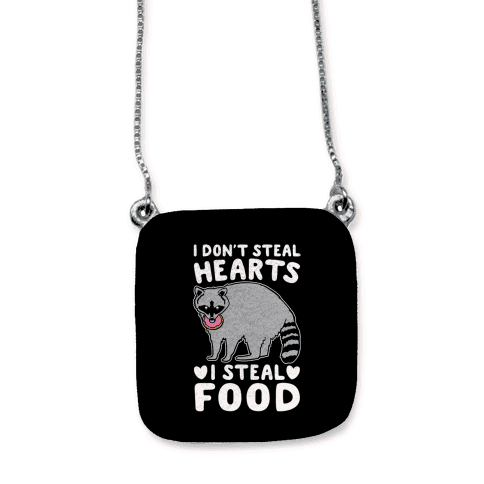 I Don't Steal Hearts I Steal Food necklace