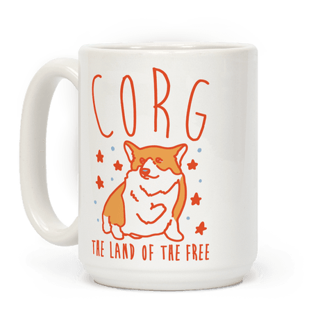 Corg The Land of The Free Corgi Parody Coffee Mug