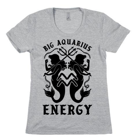 Big Aquarius Energy Womens T-Shirt