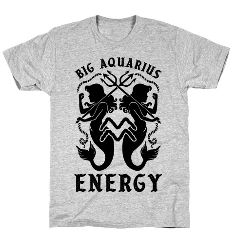 Big Aquarius Energy T-Shirt