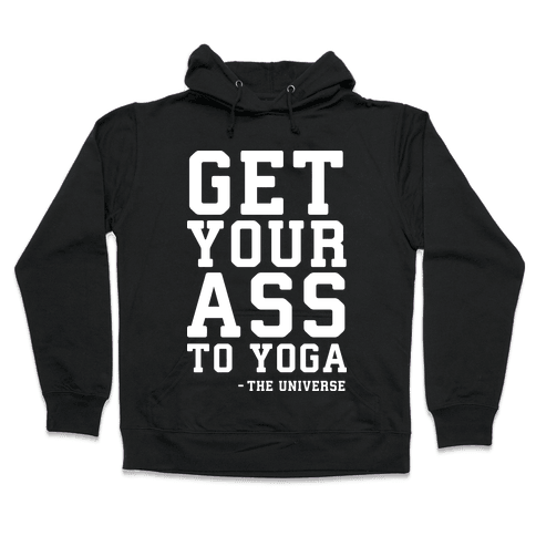Get Your Ass To Yoga Hooded Sweatshirt