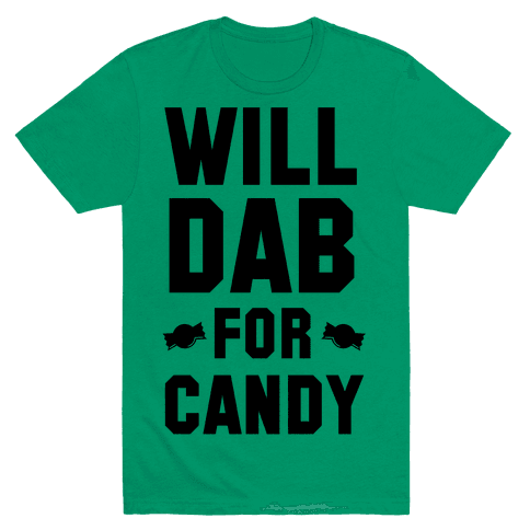 Will Dab for Candy Mens T-Shirt