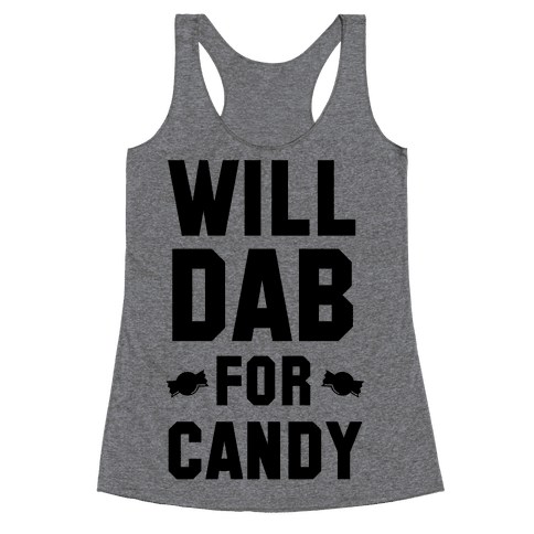 Will Dab for Candy Racerback Tank Top