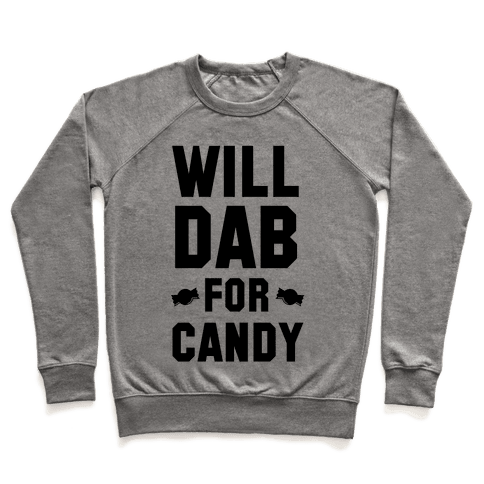 Will Dab for Candy Pullover
