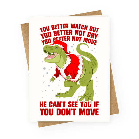 You Better Watch Out, You Better Not Cry, You Better Not Move, He Can't See You If You Don't Move Greeting Card