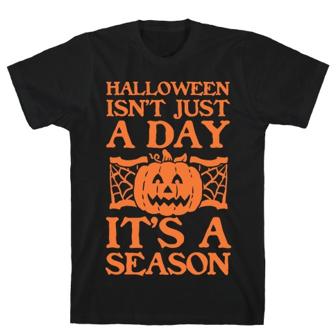 Halloween is a Season T-Shirt