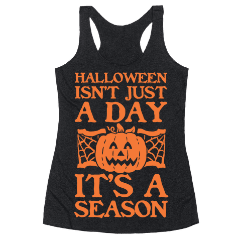 Halloween is a Season Racerback Tank Top