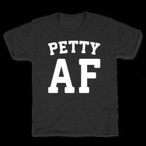 Petty Af White Print  Kids T-Shirt
