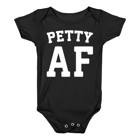 Petty Af White Print  Baby Onesy