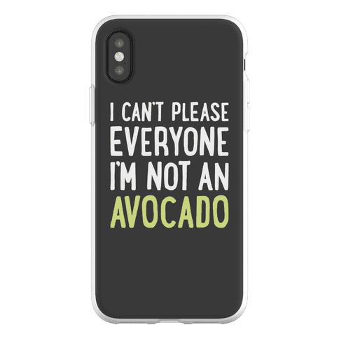 I Can't Please Everyone I'm Not An Avocado Phone Flexi-Case