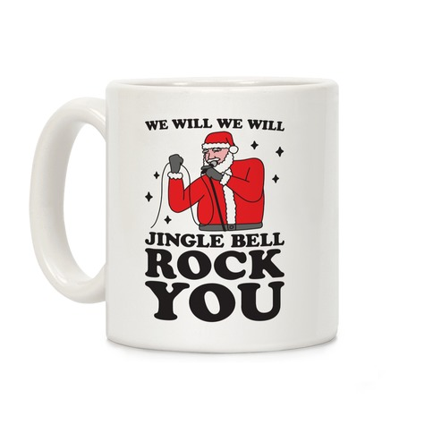 We Will Jingle Bell Rock You Parody Coffee Mug