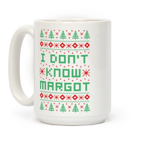 I Don't Know Margot Coffee Mug