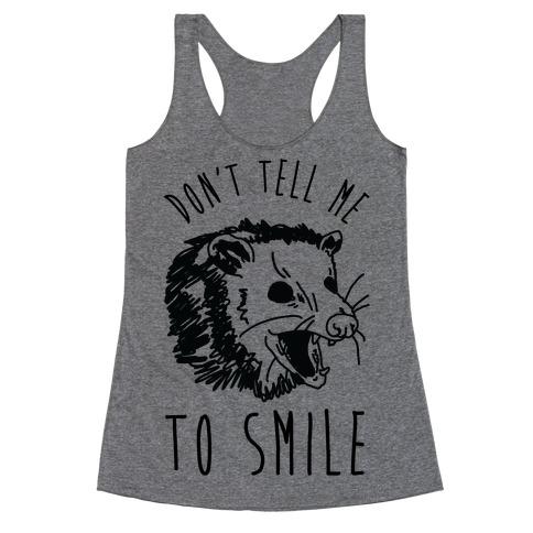 Don't Tell Me to Smile Screaming Opossum Racerback Tank Top
