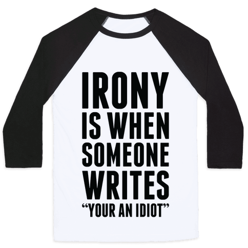 Irony is When Baseball Tee