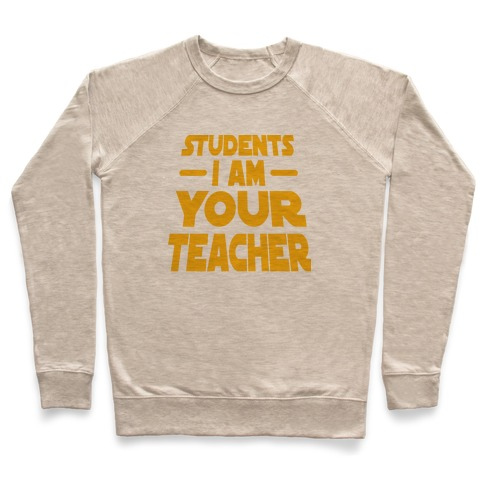Students, I Am your Teacher Pullover
