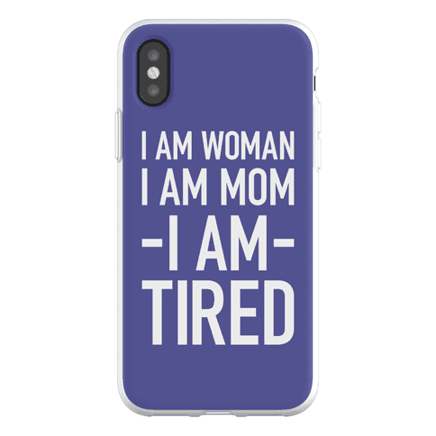 I Am Woman, I Am Mom, I Am Tired Phone Flexi-Case