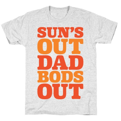 Sun's Out Dad Bods Out T-Shirt