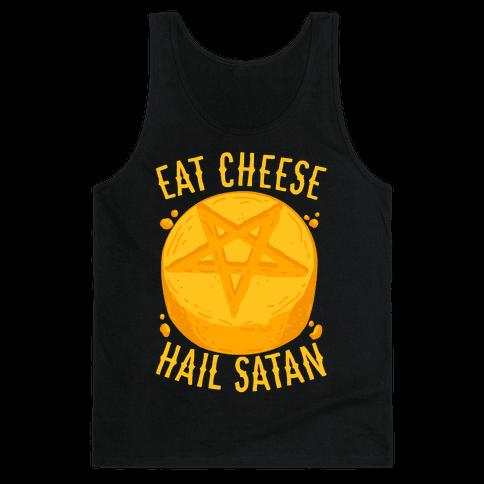 Eat Cheese Hail Satan Tank Top