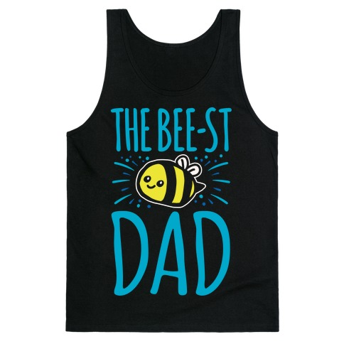 13747d42b The Bee-st Dad Father's Day Bee Shirt White Print Tank Top