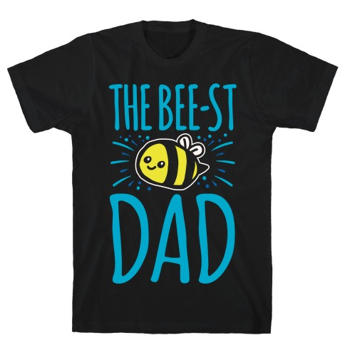 The Bee-st Dad Father's Day Bee Shirt White Print T-Shirt