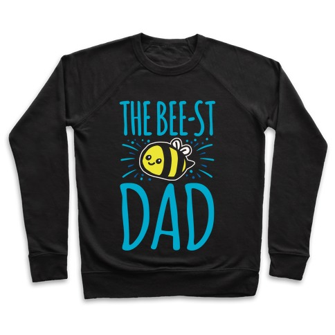 The Bee-st Dad Father's Day Bee Shirt White Print Pullover
