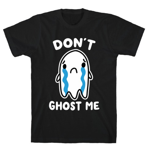 Don't Ghost Me T-Shirt