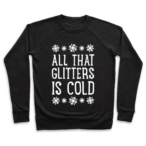 All That Glitters Is Cold Pullover