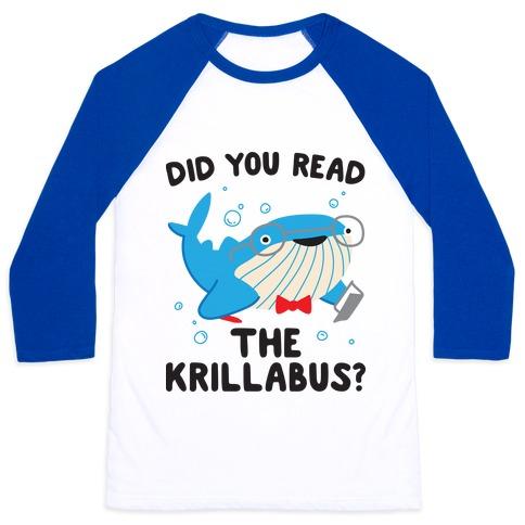 Did You Read The Krillabus? Whale Baseball Tee
