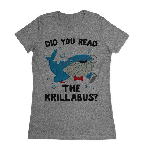 Did You Read The Krillabus? Whale Womens T-Shirt