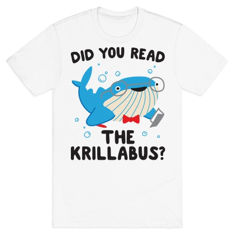 Did You Read The Krillabus? Whale T-Shirt