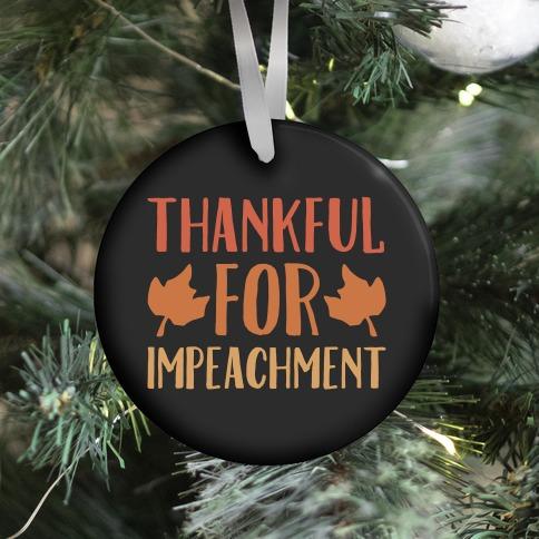 Thankful For Impeachment White Print Ornament