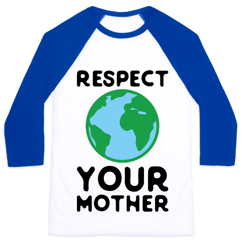 Respect Your Mother Baseball Tee