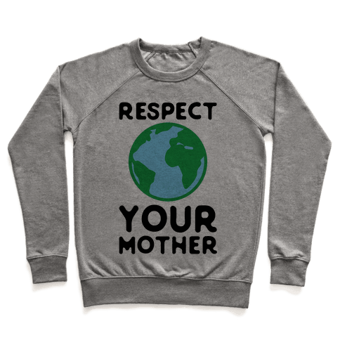 Respect Your Mother Pullover