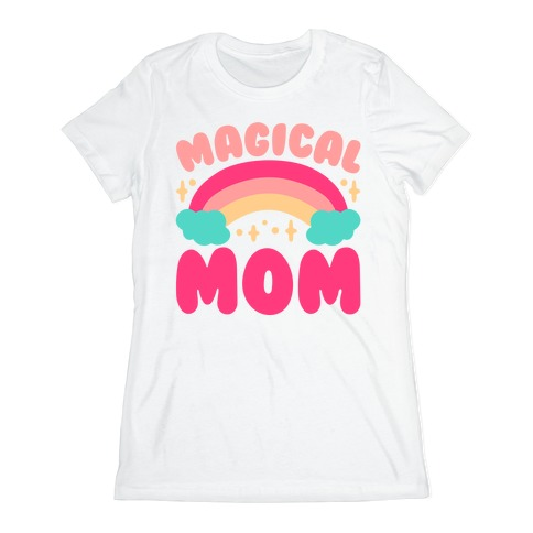 Magical Mom Womens T-Shirt