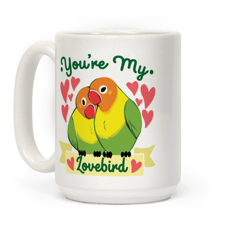 You're My Lovebird Coffee Mug