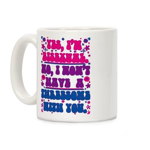 No I Won't Have a Threesome With You Coffee Mug