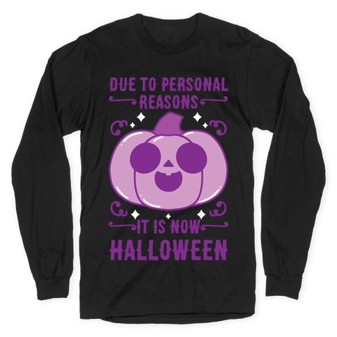Due To Personal Reasons It Is Now Halloween Pumpkin (Purple) Long Sleeve T-Shirt