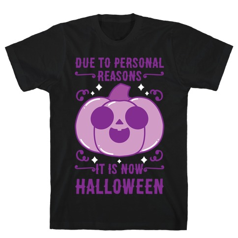 Due To Personal Reasons It Is Now Halloween Pumpkin (Purple) T-Shirt