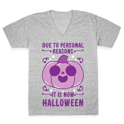 Due To Personal Reasons It Is Now Halloween Pumpkin (Purple) V-Neck Tee Shirt