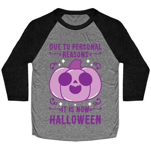 Due To Personal Reasons It Is Now Halloween Pumpkin (Purple) Baseball Tee