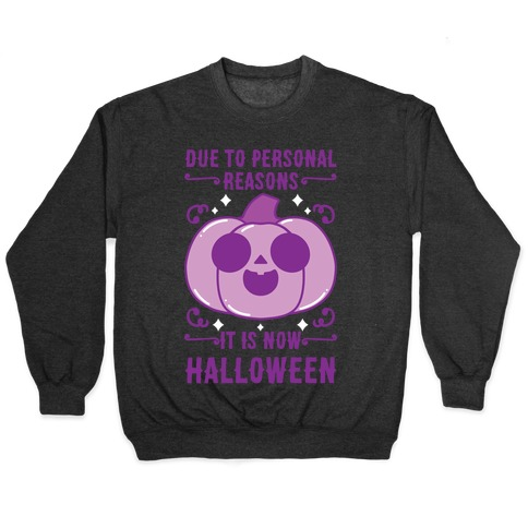 Due To Personal Reasons It Is Now Halloween Pumpkin (Purple) Pullover