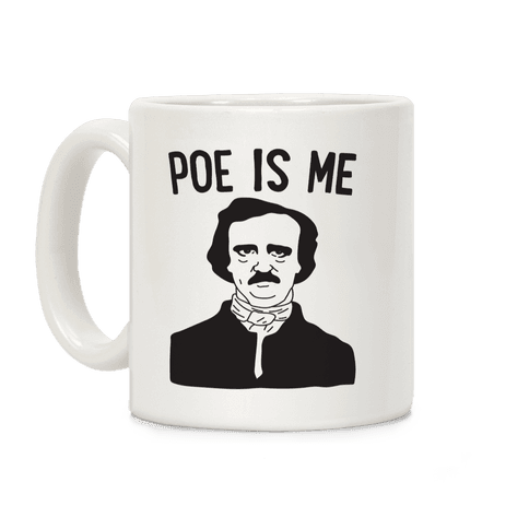 Poe Is Me Coffee Mug